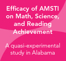 Efficacy of the Alabama Math, Science, Technology Initiative (AMSTI): A Report of a Quasi-experiment in Alabama