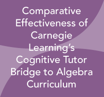Comparative Effectiveness of Carnegie Learning's Cognitive Tutor Bridge to Algebra Curriculum