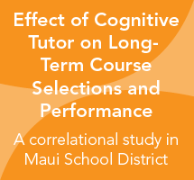 A Study of the Effect of Cognitive Tutor on Long-Term Course Selections and Performance in the Maui School District