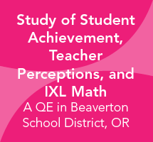 A Study of Student Achievement, Teacher Perceptions, and IXL Math