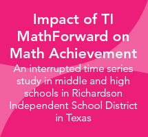 Impact of TI MathForward on Mathematics Achievement for General Mathematics and Algebra I Students