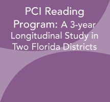 PCI Reading Program: A 3-year Longitudinal Study in Two Florida Districts