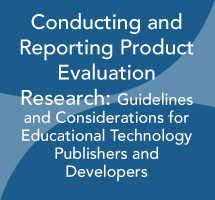 Conducting and Reporting Product Evaluation Research: Guidelines and Considerations for Educational Technology Publishers and Developers