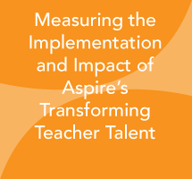 Measuring the Implementation and Impact of Aspire's Transforming Teacher Talent